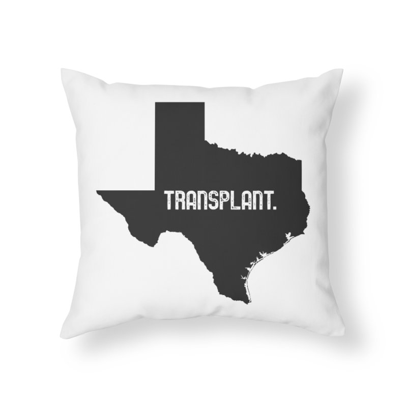 TX Transplant Home Throw Pillow by Pittie Chicks