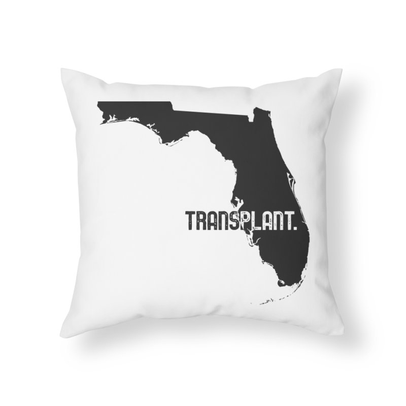 FL Transplant Home Throw Pillow by Pittie Chicks