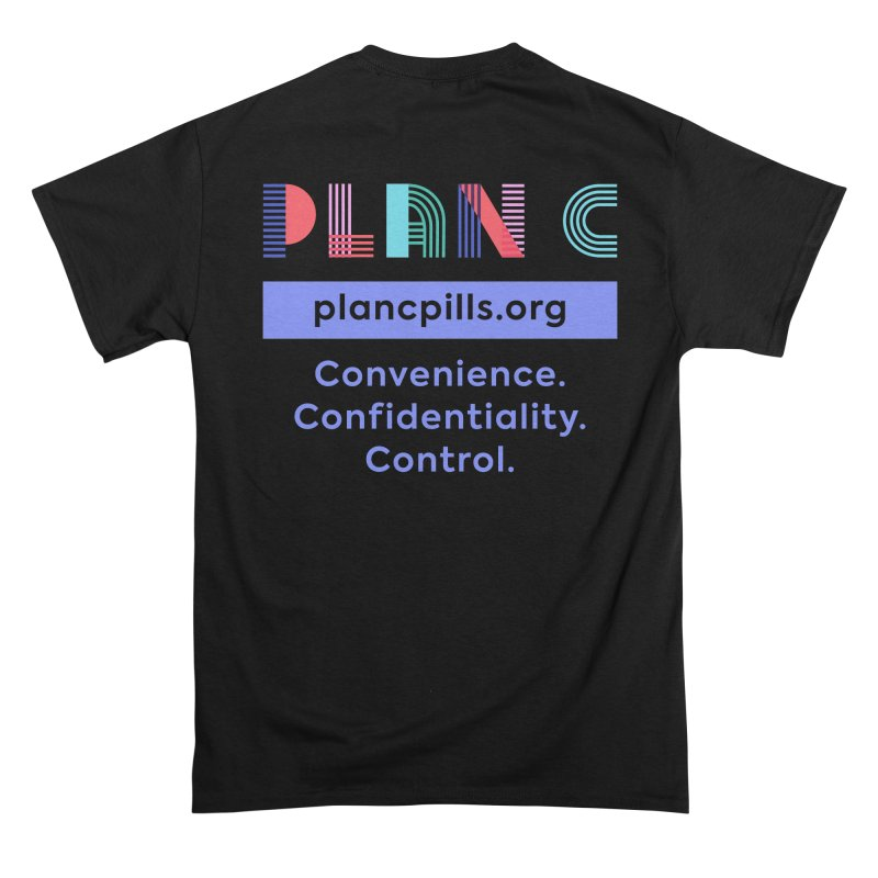 """""""Abortion Pills By Mail Is A Reality In All 50 States"""" Plan C Shirt Men's T-Shirt by Plan C Pills"""