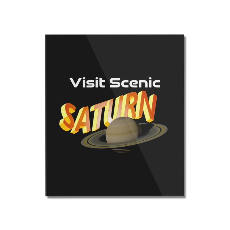 Visit Scenic Saturn Home Mounted Acrylic Print by PlanetOfMystery's Artist Shop