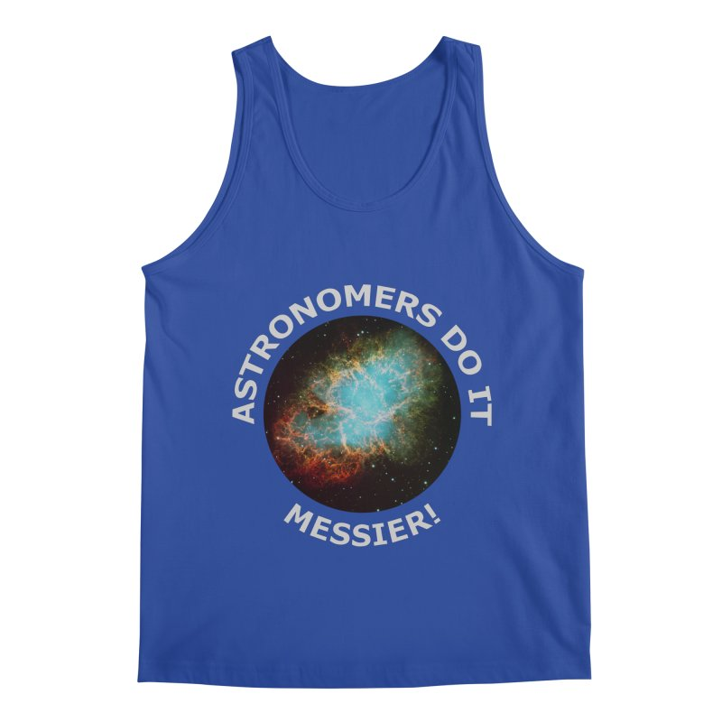 Astronomers Do It Messier! Men's Tank by PlanetOfMystery's Artist Shop