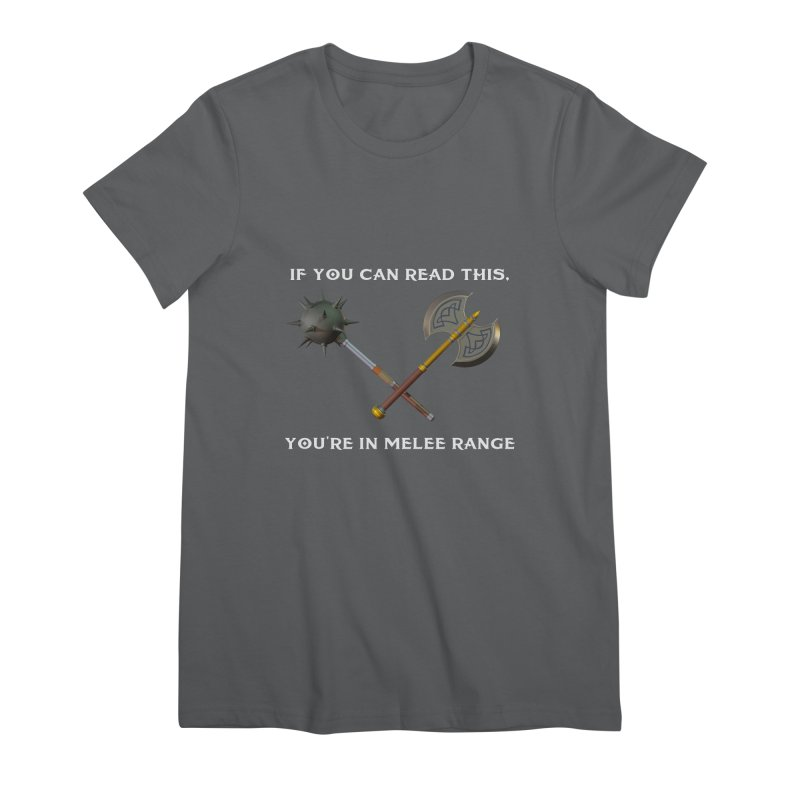 If You Can Read This, You're in Melee Range Women's T-Shirt by PlanetOfMystery's Artist Shop