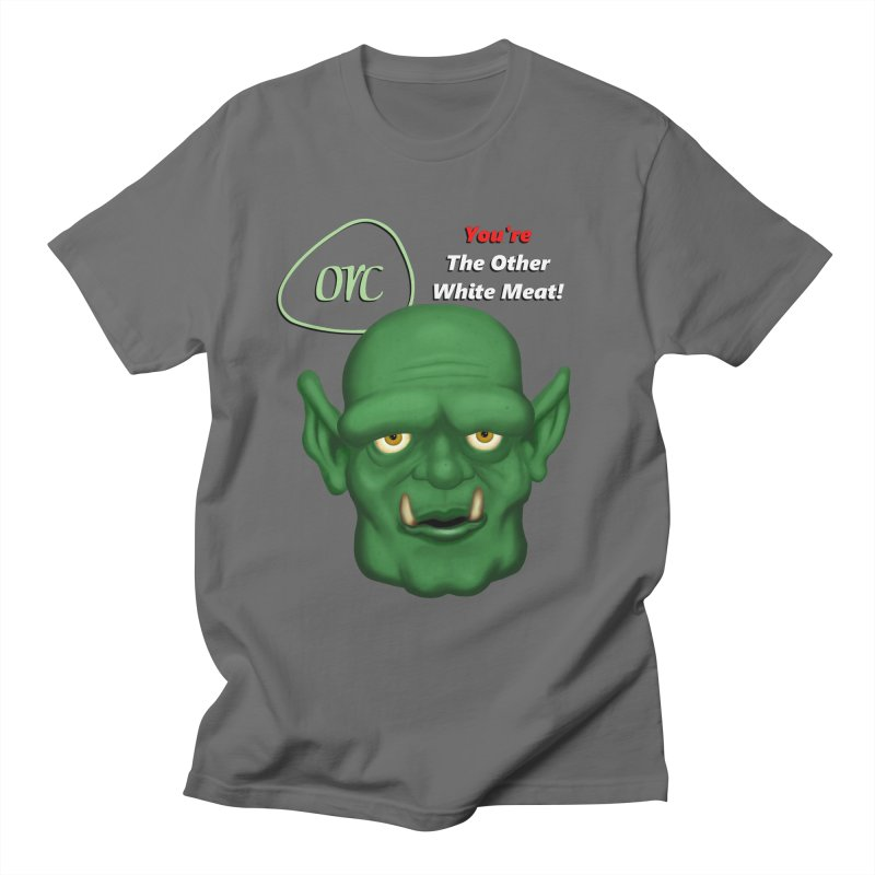 Orc: You're the Other White Meat Men's T-Shirt by PlanetOfMystery's Artist Shop
