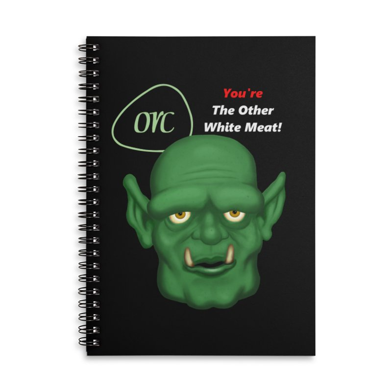 Orc: You're the Other White Meat Accessories Notebook by PlanetOfMystery's Artist Shop