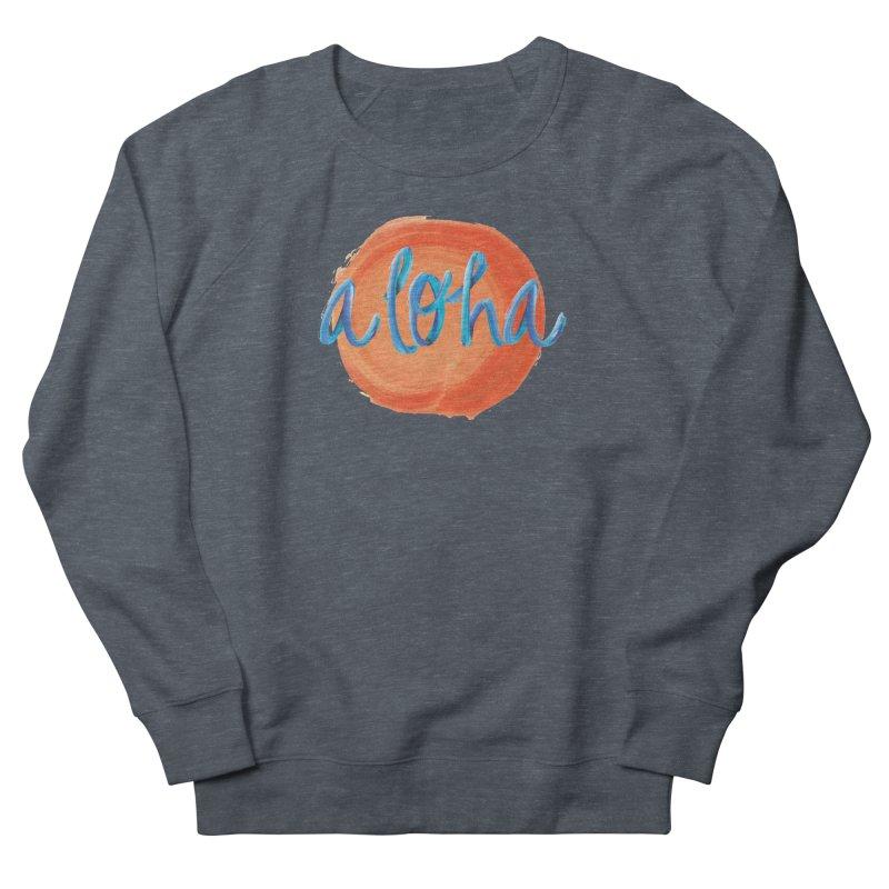 Aloha! Women's Sweatshirt by Pnkflpflps's Artist Shop