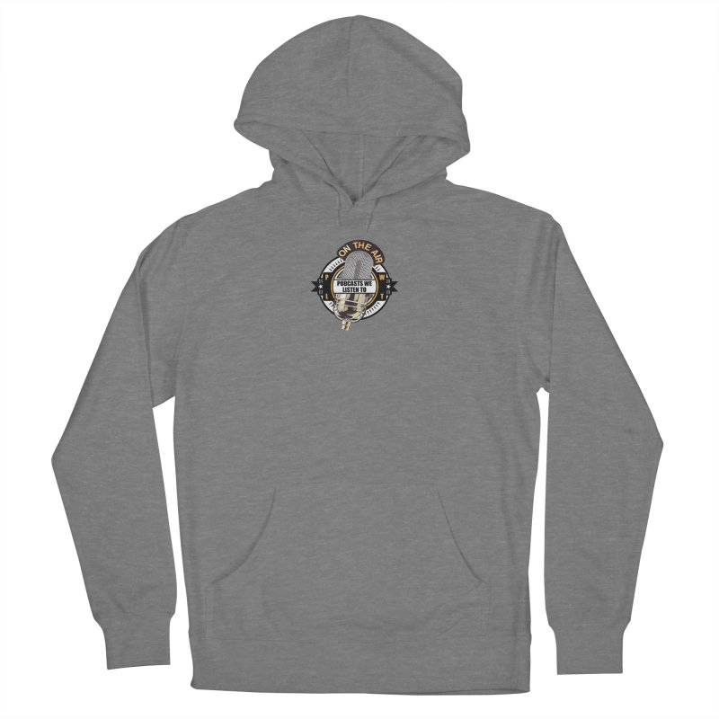 Podcasts We Listen To Women's French Terry Pullover Hoody by Podcasts We Listen To