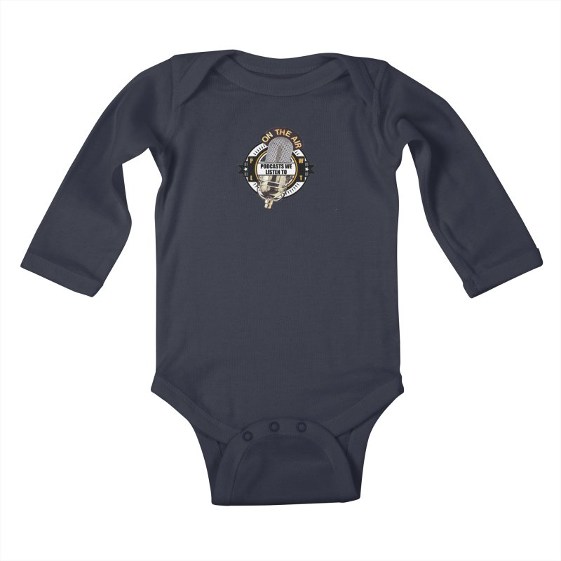 Podcasts We Listen To Kids Baby Longsleeve Bodysuit by Podcasts We Listen To