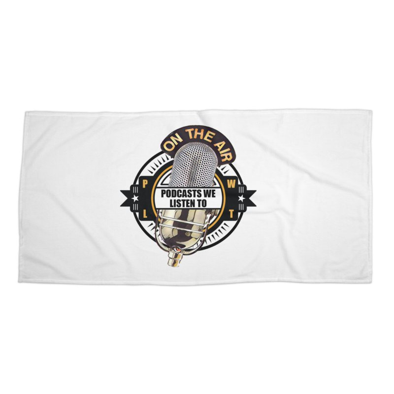 Podcasts We Listen To Accessories Beach Towel by Podcasts We Listen To