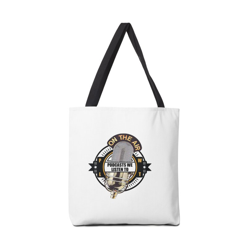 Podcasts We Listen To Accessories Tote Bag Bag by Podcasts We Listen To