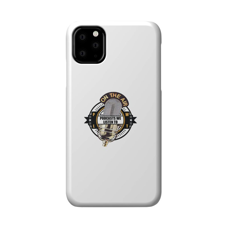 Podcasts We Listen To Accessories Phone Case by Podcasts We Listen To