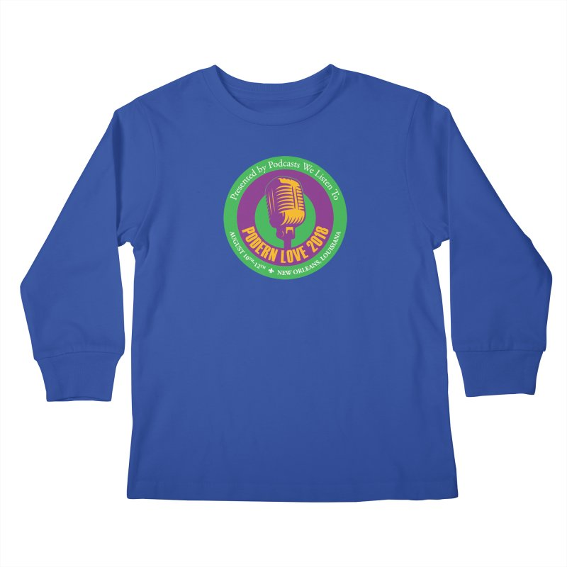 PodernLove 2018 Kids Longsleeve T-Shirt by Podcasts We Listen To