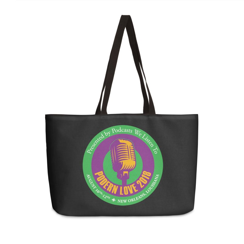 PodernLove 2018 Accessories Weekender Bag Bag by Podcasts We Listen To