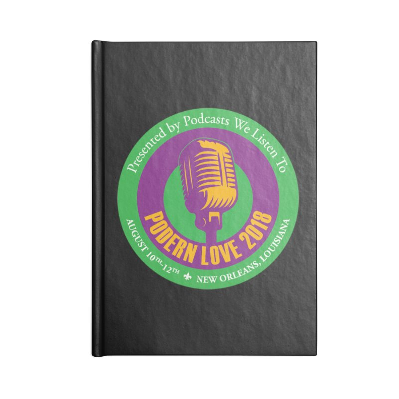 PodernLove 2018 Accessories Blank Journal Notebook by Podcasts We Listen To
