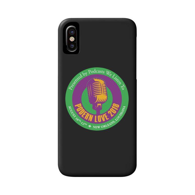 PodernLove 2018 Accessories Phone Case by Podcasts We Listen To