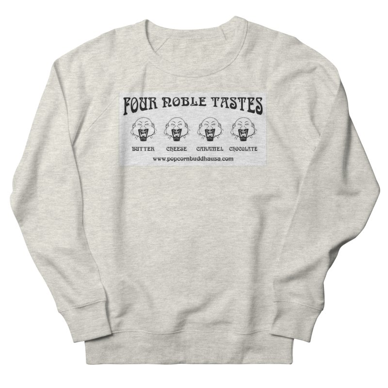 Four Noble Tastes Men's French Terry Sweatshirt by Popcorn Buddha Merchandise