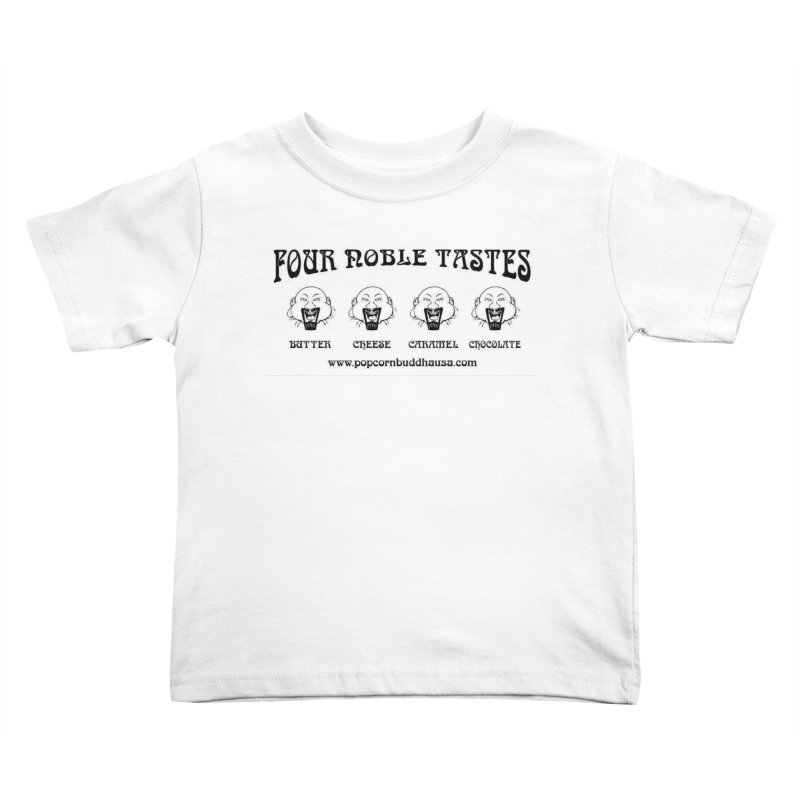 Four Noble Tastes Kids Toddler T-Shirt by Popcorn Buddha Merchandise