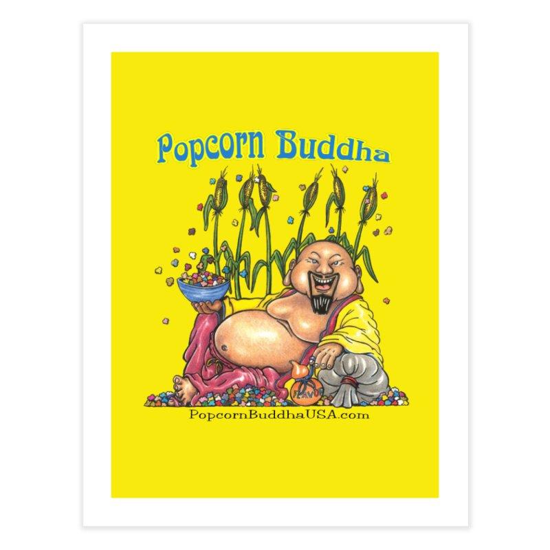 Popcorn Buddha Home Fine Art Print by Popcorn Buddha Merchandise