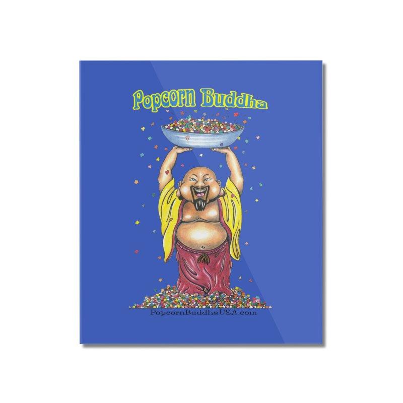 Standing Popcorn Buddha Home Mounted Acrylic Print by Popcorn Buddha Merchandise