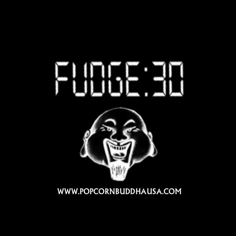 Fudge 30 by Popcorn Buddha Merchandise