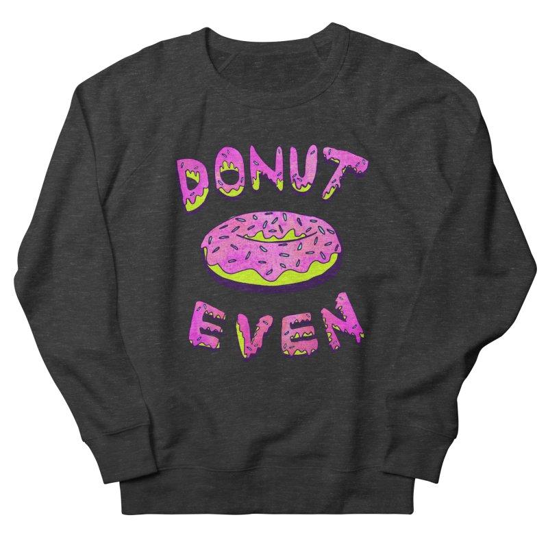Donut Even Men's Sweatshirt by PRINTMEGGIN