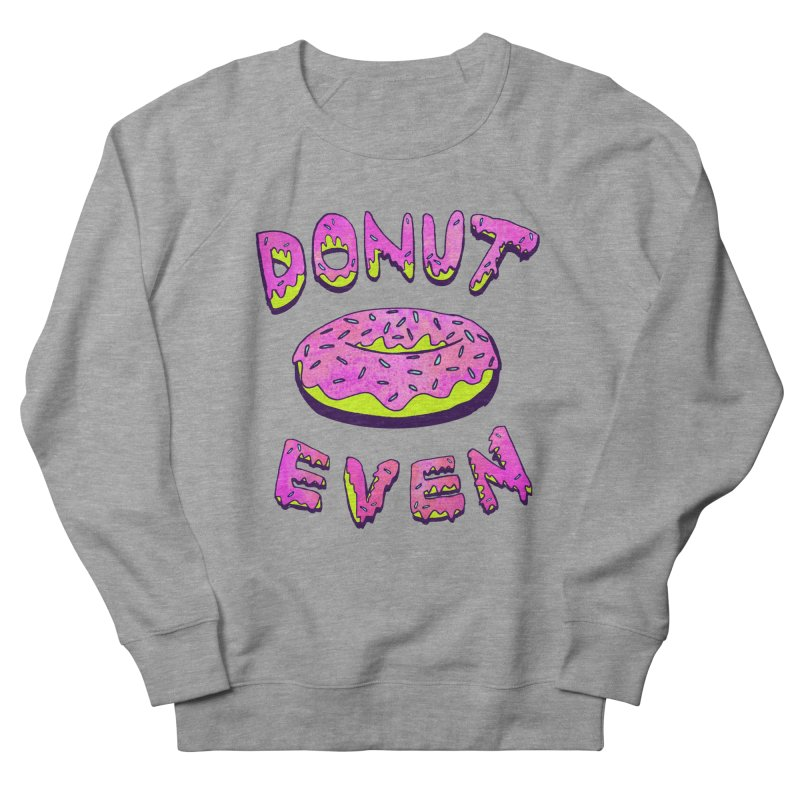 Donut Even in Men's Sweatshirt Heather Graphite by PRINTMEGGIN