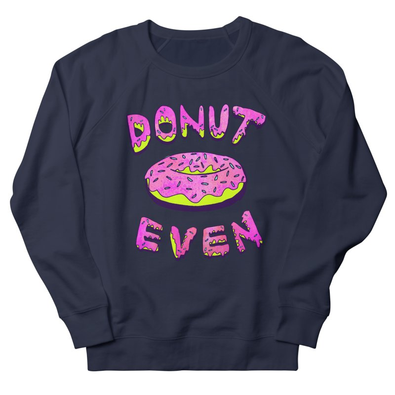 Donut Even Men's Sweatshirt by PRINTMEGGIN