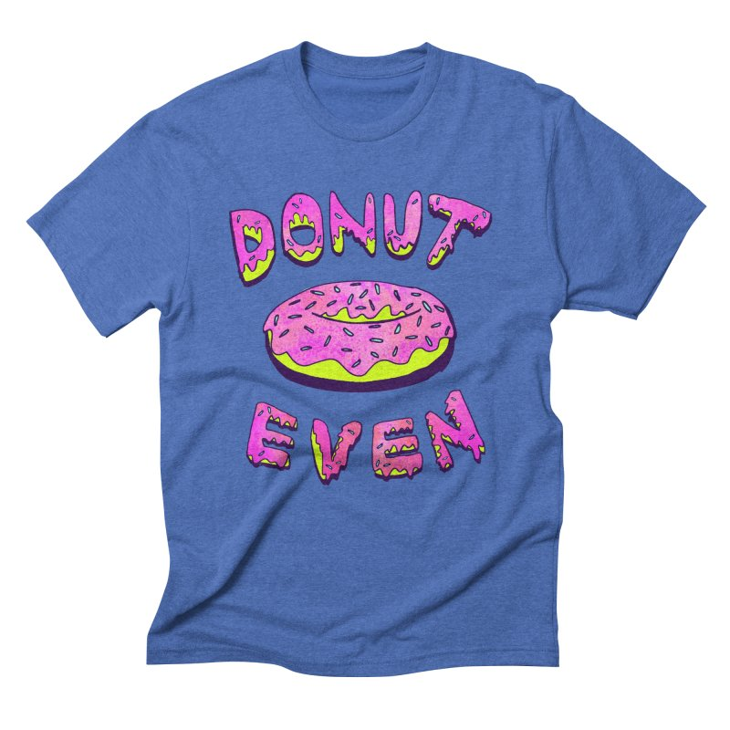 Donut Even Men's Triblend T-shirt by PRINTMEGGIN