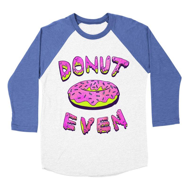 Donut Even Women's Baseball Triblend T-Shirt by PRINTMEGGIN
