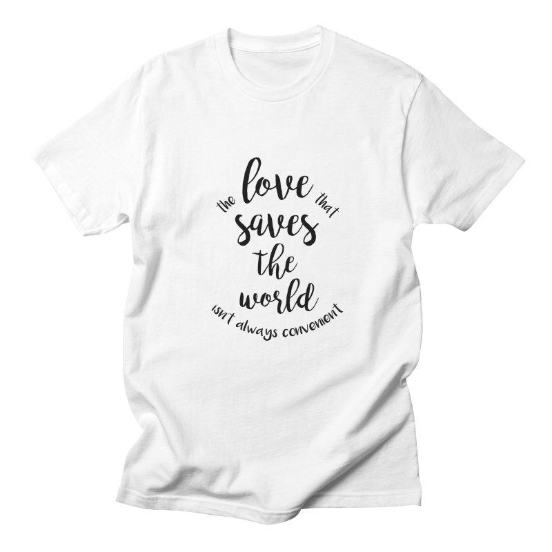 LOVE SAVES THE WORLD Women's Unisex T-Shirt by PRINTMEGGIN
