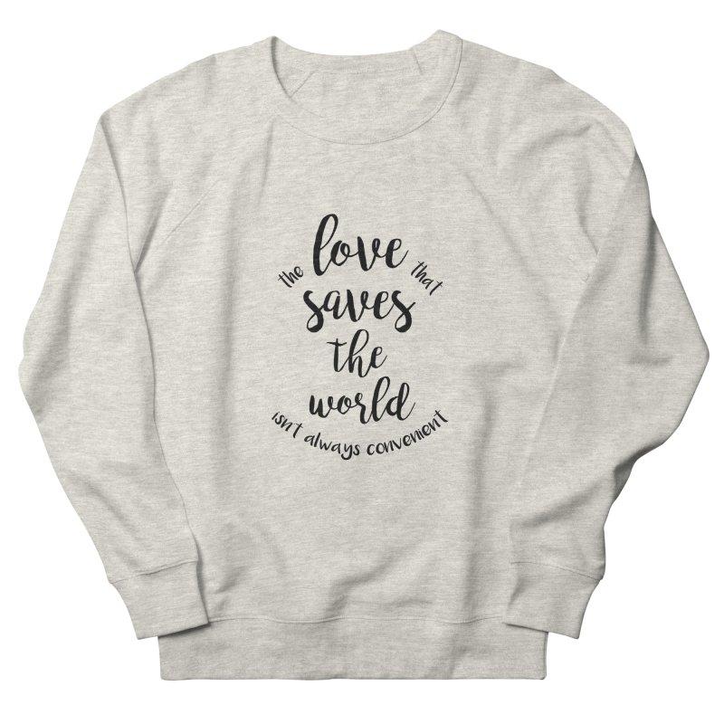 LOVE SAVES THE WORLD Men's Sweatshirt by PRINTMEGGIN