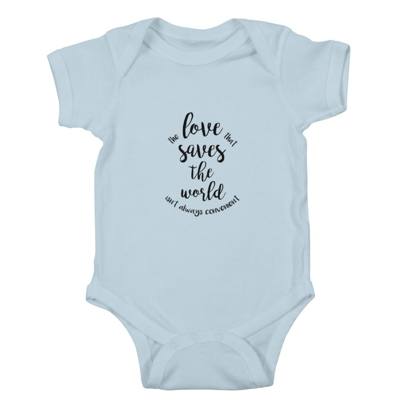LOVE SAVES THE WORLD Kids Baby Bodysuit by PRINTMEGGIN