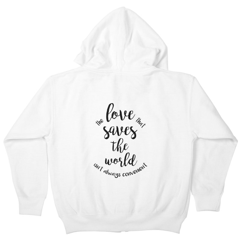 LOVE SAVES THE WORLD Kids Zip-Up Hoody by PRINTMEGGIN