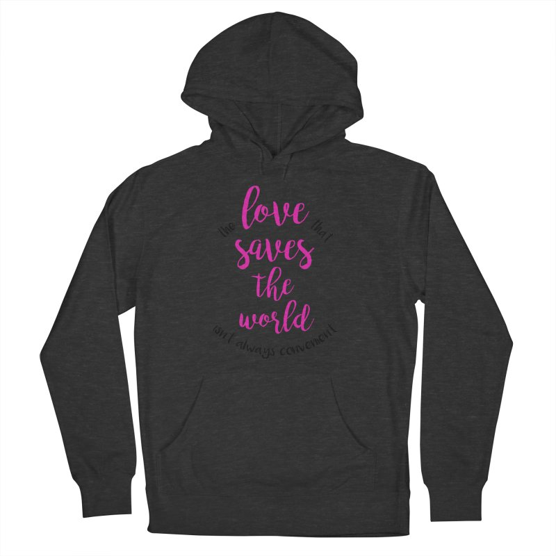 LOVE SAVES THE WORLD 2 Women's Pullover Hoody by PRINTMEGGIN