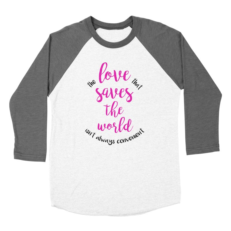 LOVE SAVES THE WORLD 2 Women's Baseball Triblend T-Shirt by PRINTMEGGIN