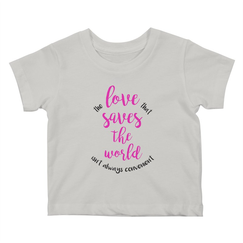 LOVE SAVES THE WORLD 2 Kids Baby T-Shirt by PRINTMEGGIN