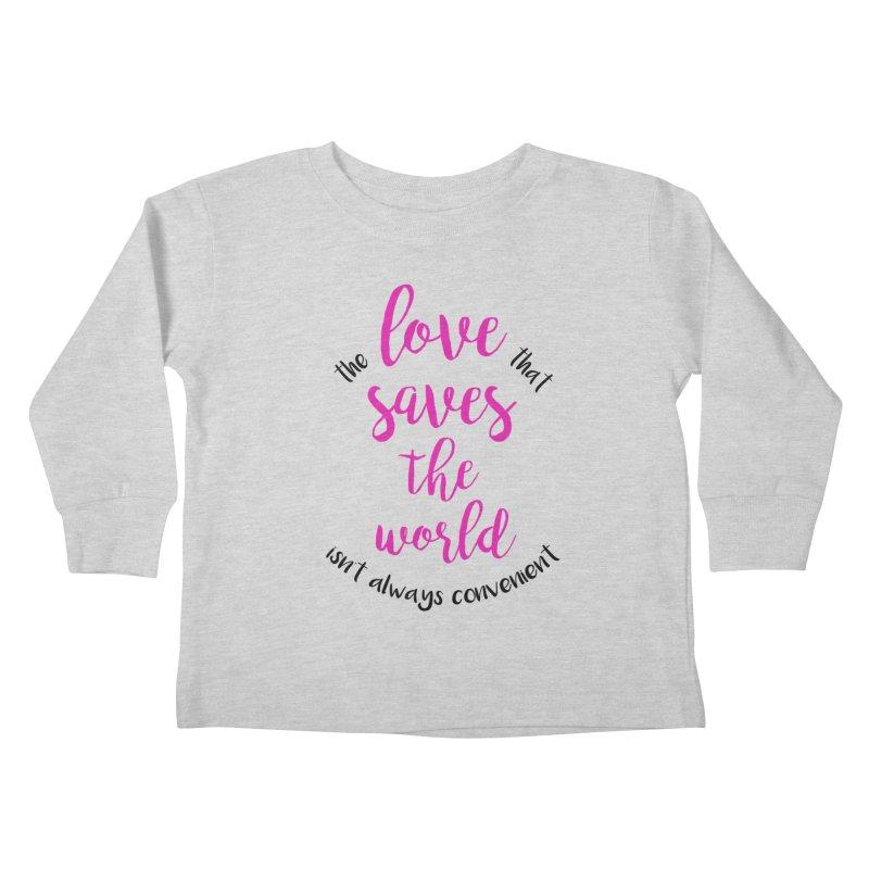 LOVE SAVES THE WORLD 2 Kids Toddler Longsleeve T-Shirt by PRINTMEGGIN