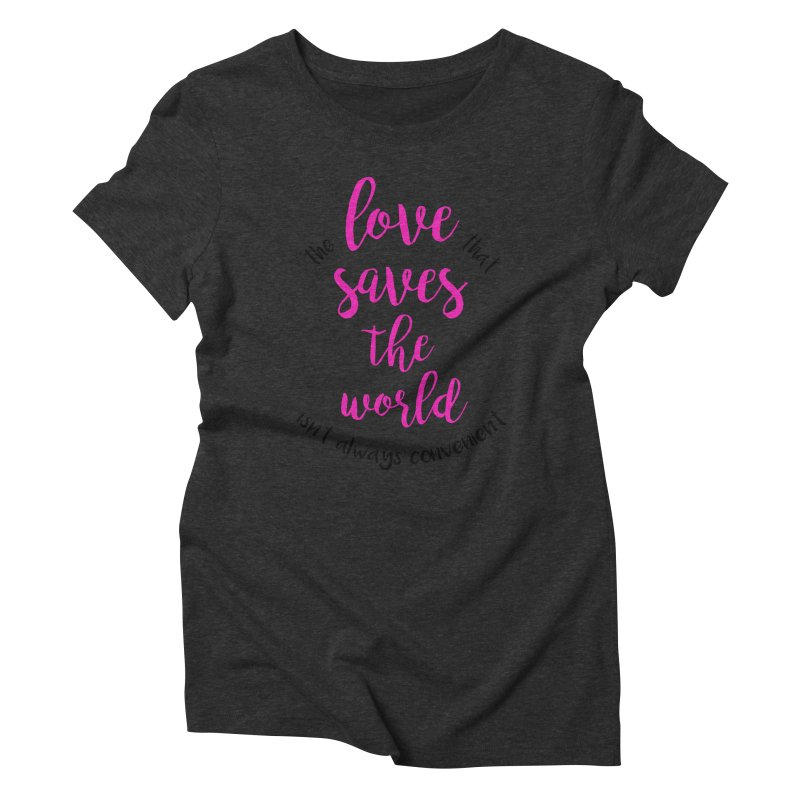 LOVE SAVES THE WORLD 2 Women's Triblend T-shirt by PRINTMEGGIN
