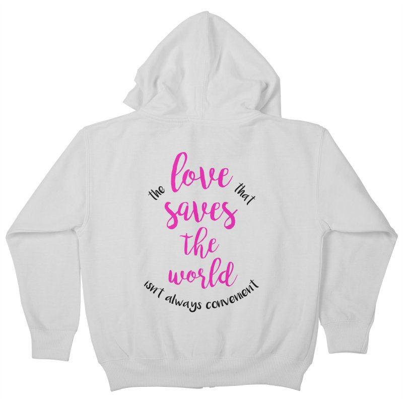 LOVE SAVES THE WORLD 2 Kids Zip-Up Hoody by PRINTMEGGIN