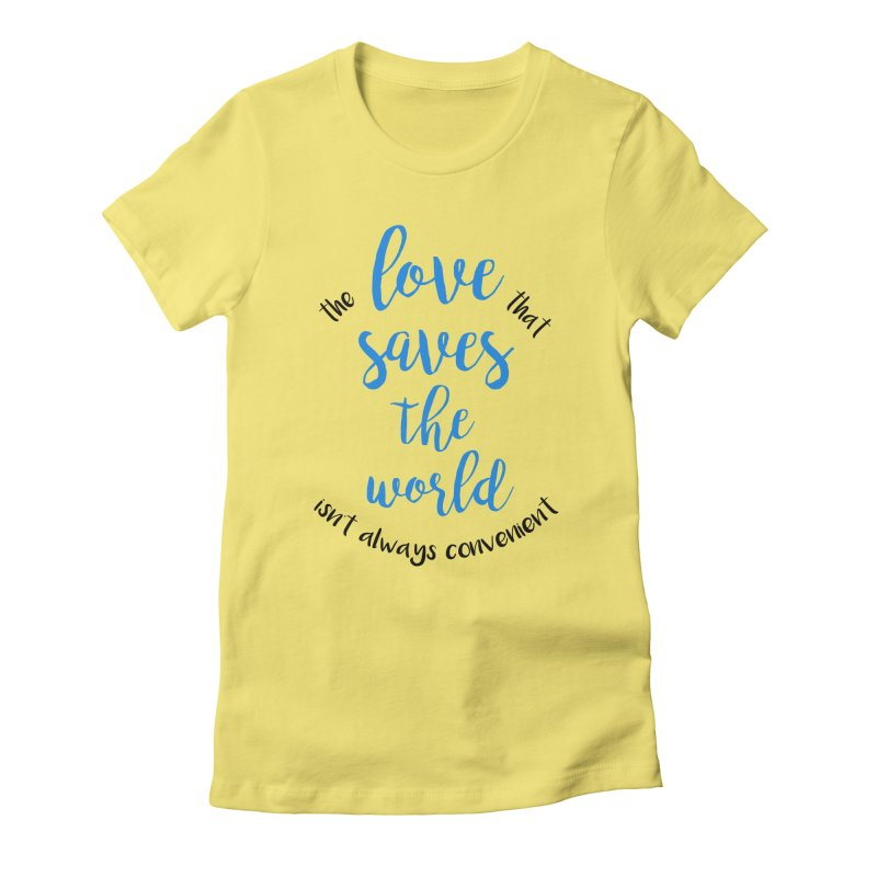 LOVE SAVES THE WORLD - smiley Women's Fitted T-Shirt by PRINTMEGGIN