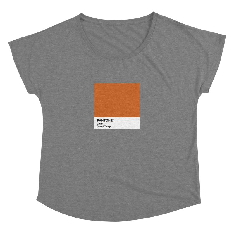 Donald Trump Pantone Women's Dolman by PRINTMEGGIN