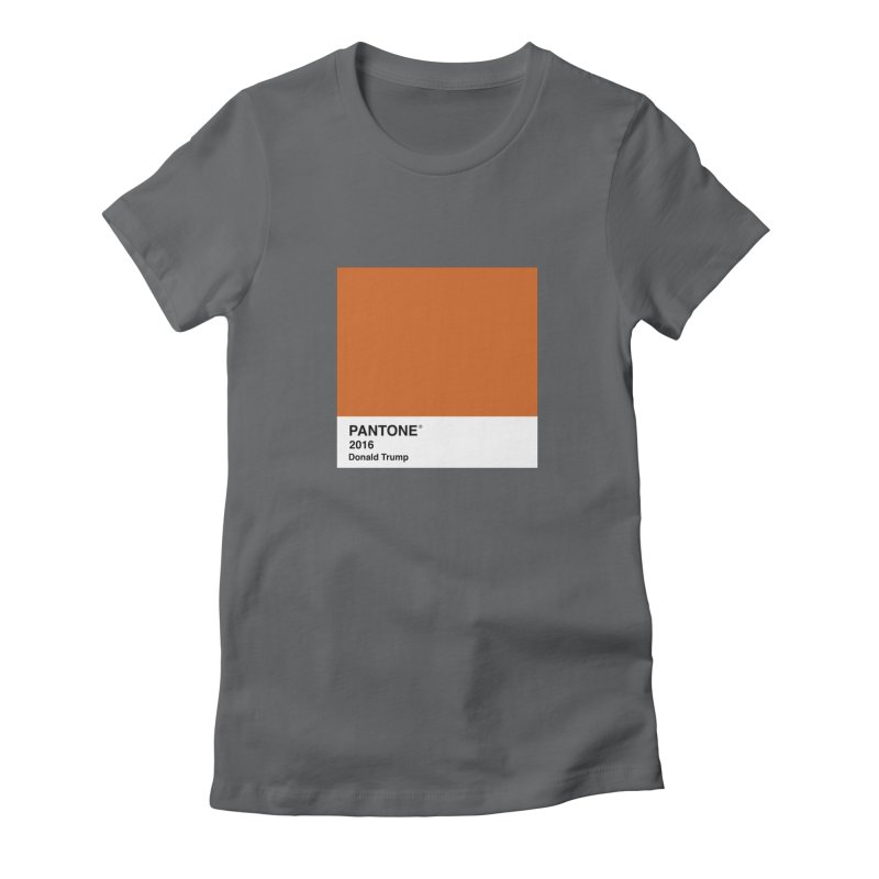 Donald Trump Pantone Women's Fitted T-Shirt by PRINTMEGGIN