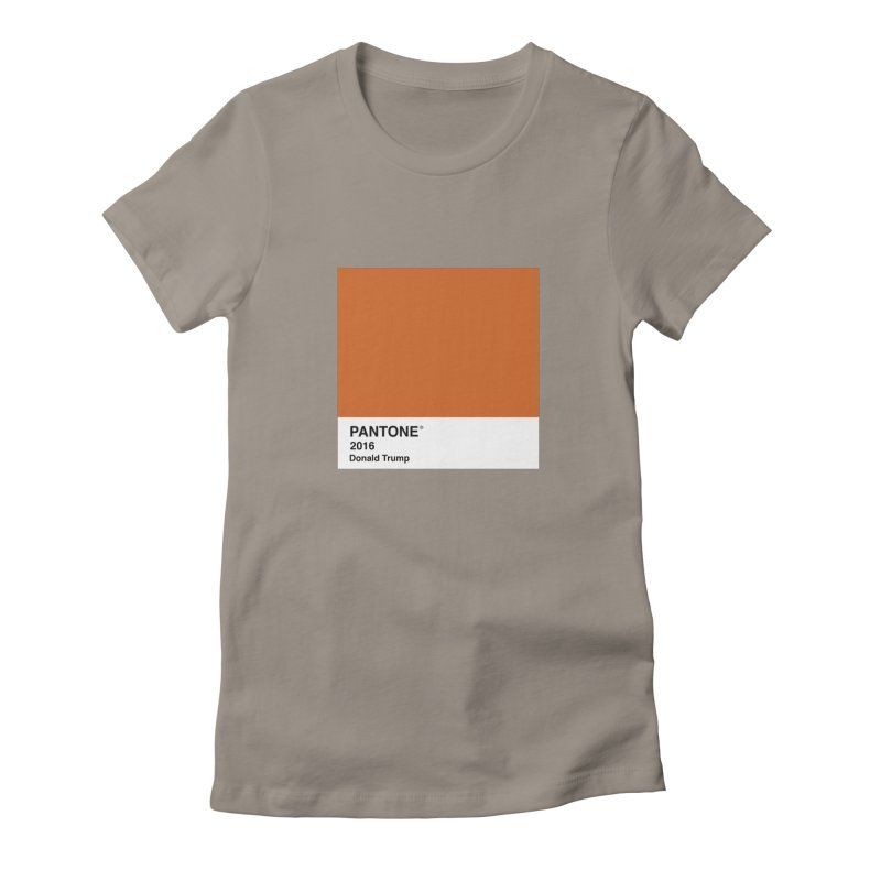 Donald Trump Pantone Women's Fitted T-Shirt by PRINTMEGGIN