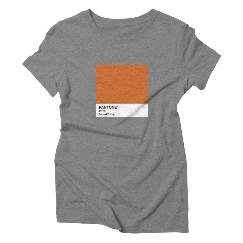 Donald Trump Pantone Women's Triblend T-Shirt by PRINTMEGGIN