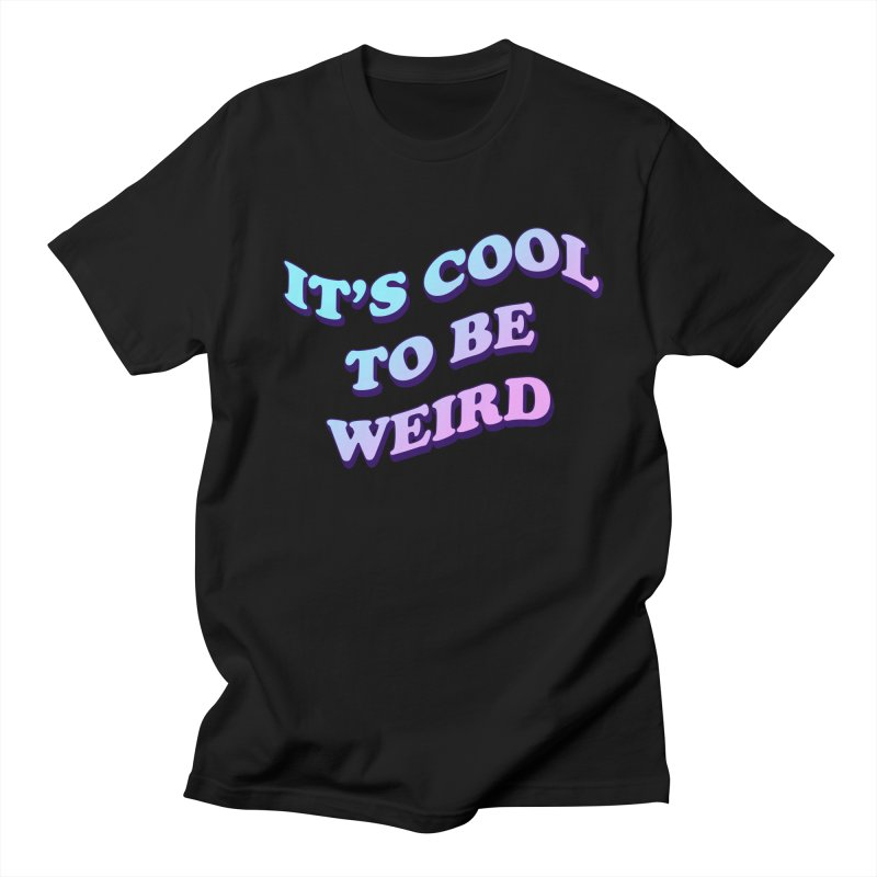 Cool 2 B Weird Men's T-Shirt by PRINTMEGGIN