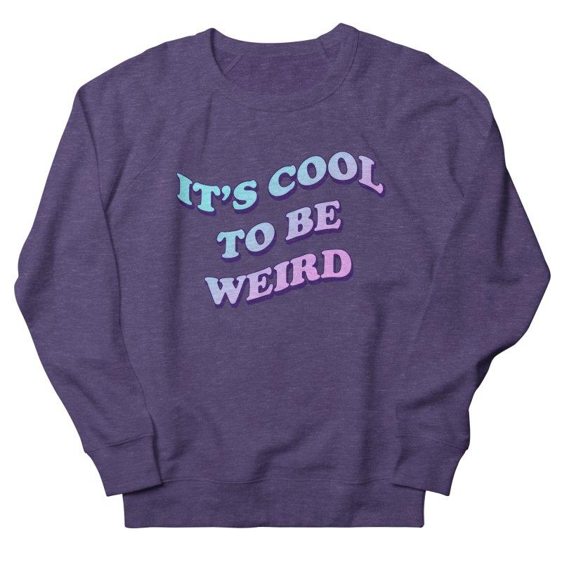 Cool 2 B Weird Women's Sweatshirt by PRINTMEGGIN