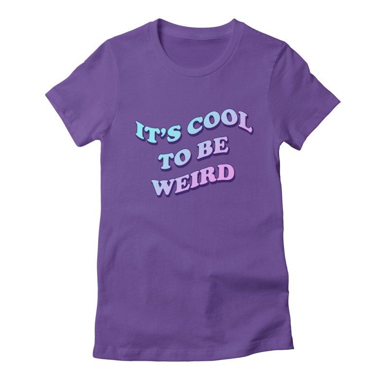 Cool 2 B Weird Women's Fitted T-Shirt by PRINTMEGGIN