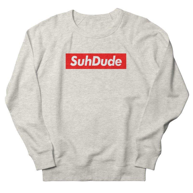 SuhDude Women's Sweatshirt by PRINTMEGGIN