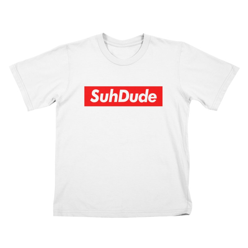 SuhDude   by PRINTMEGGIN