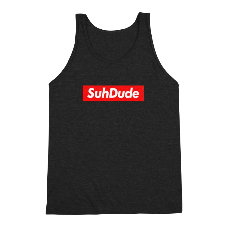 SuhDude Men's Triblend Tank by PRINTMEGGIN