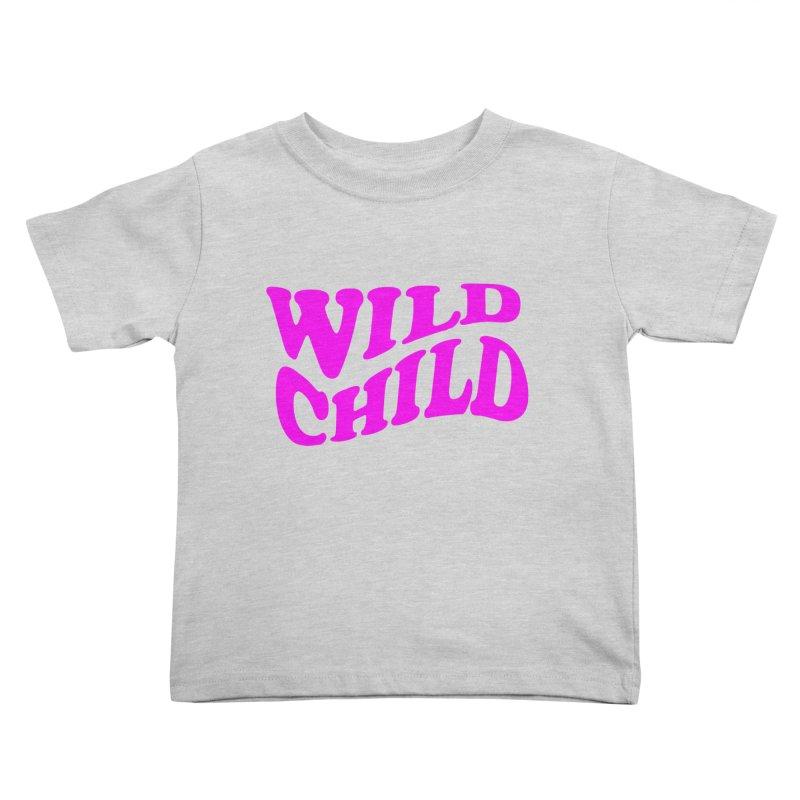 WILD CHILD Kids Toddler T-Shirt by PRINTMEGGIN